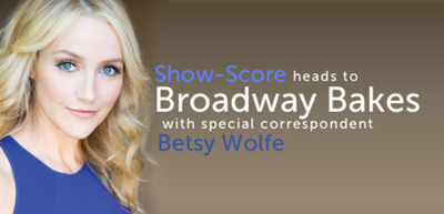Show-Score special correspondent Betsy Wolfe