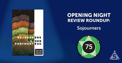"""Sojourners,"" written by Mfoniso Udofia and directed by Ed Sylvanus Iskandar, opened on May 16, 2017 in New York City."