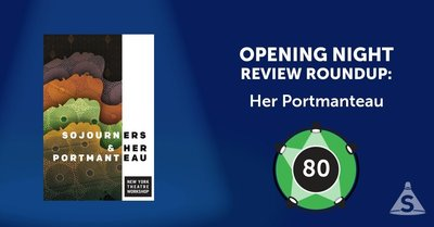 """Her Portmanteau,"" written by Mfoniso Udofia and directed by Ed Sylvanus Iskandar, opened on May 16, 2017 in New York City."