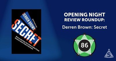 """Derren Brown: Secret,"" Derren Brown, Andy Nyman, and Andrew O'Connor, and directed by Nyman and O'Connor, opened on May 16, 2017 in New York City."