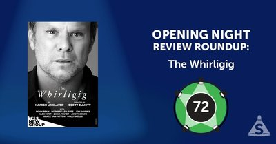 """The Whirligig,"" written by Hamish Linklater and directed by Scott Elliott, opened on May 21, 2017 in New York City."