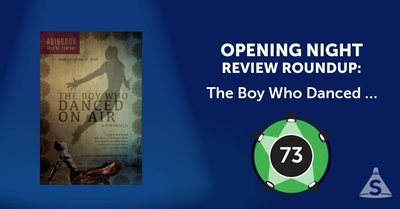 """The Boy Who Danced On Air,"" with music by Tim Rosser, book and lyrics by Charlie Sohne, and directed by Tony  Speciale, opened on May 25, 2017 in New York City."