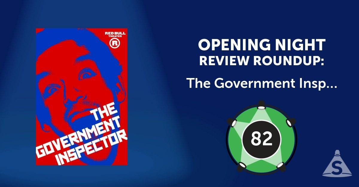 """The Government Inspector,"" adapted from Nikolai Gogol by Jeffrey Hatcher and directed by Jesse Berger, opened on June  1, 2017 in New York City."