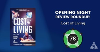 """Cost of Living,"" written by Martyna Majok and directed by Jo Bonney, opened on June  7, 2017 in New York City."