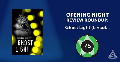 """Ghost Light (Lincoln Center Theater,)"" written by Zach Morris and directed by Jennine Willett and Morris, opened on June 19, 2017 in New York City."