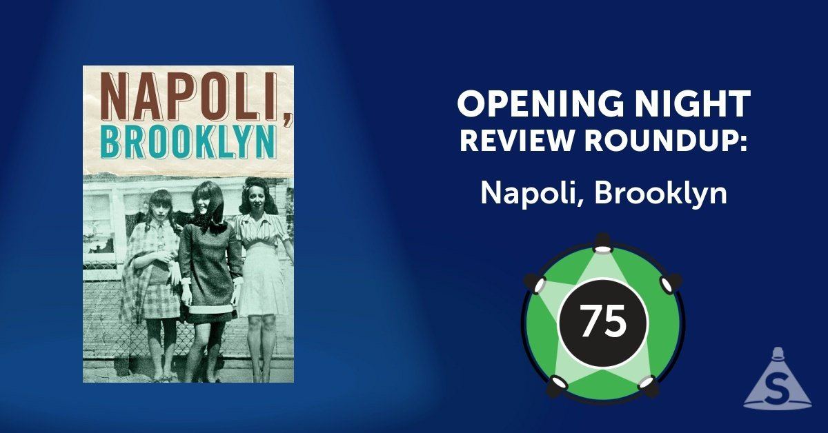 """Napoli, Brooklyn,"" written by Meghan Kennedy and directed by Gordon Edelstein, opened on June 27, 2017 in New York City."