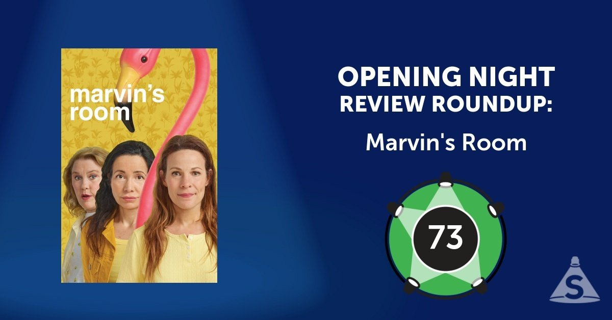 """Marvin's Room,"" written by Scott McPherson and directed by Anne Kauffman, opened on June 29, 2017 in New York City."
