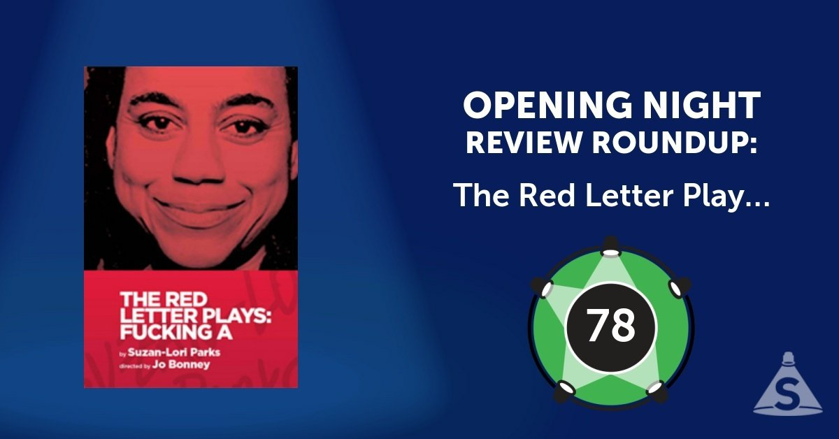 """The Red Letter Plays: Fucking A,"" written by Suzan-Lori Parks and directed by Jo Bonney, opened on September 11, 2017 in New York City."
