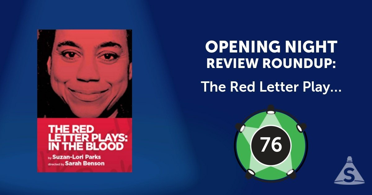 """The Red Letter Plays: In the Blood,"" written by Suzan-Lori Parks and directed by Sarah Benson, opened on September 17, 2017 in New York City."