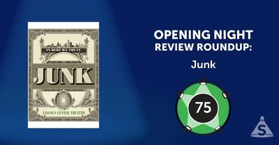 """Junk,"" written by Ayad Akhtar and directed by Doug Hughes, opened on November  2, 2017 in New York City."