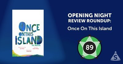 """Once On This Island,"" with music by Stephen Flaherty, lyrics by Lynn Ahrens, and directed by Michael Arden opened on December  3, 2017 in New York City."