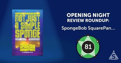 """SpongeBob SquarePants,"" directed by Tina Landau, with music supervision by Tom Kitt, opened on December  4, 2017 in New York City."