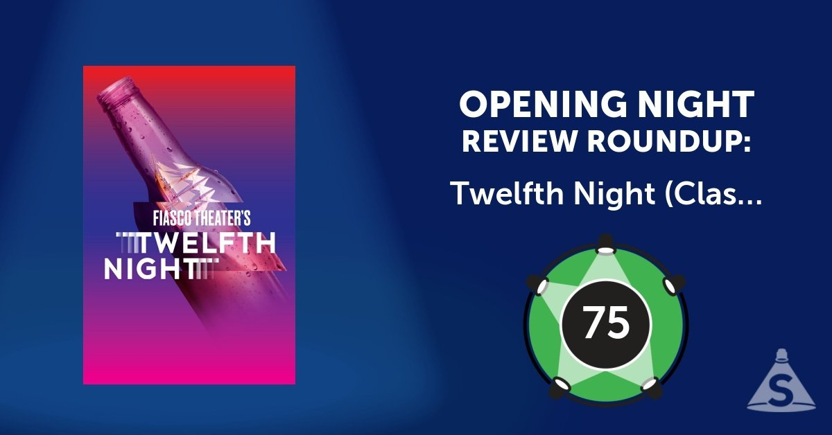 """Twelfth Night (Classic Stage Company),"" directed by Noah Brody and Ben Steinfeld, opened on December 14, 2017 in New York City."