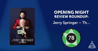 """Jerry Springer – The Opera,"" directed by John Rando, opened on February 22, 2018 in New York City."