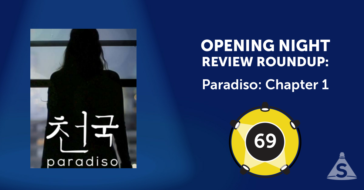 """Paradiso: Chapter 1"", written and directed by Michael Counts, opened on July 24, 2016 in New York City."