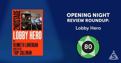 """Lobby Hero,"" written by Kenneth Lonergan and directed by Trip Cullman, opened on March 26, 2018 in New York City."