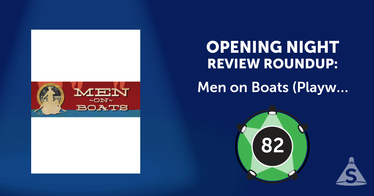 """Men on Boats,"" written by Jaclyn Backhaus and directed by William Davis, opened on August  1, 2016 in New York City."