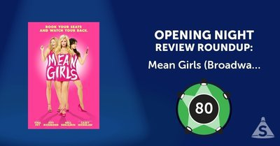 """Mean Girls,"" directed by Casey Nicholaw, with book by Tina Fey, music by Jeff Richmond, and lyrics by Nell Benjamin, opened on April  8, 2018 in New York City."