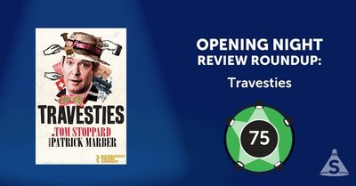 """Travesties,"" written by Tom Stoppard and directed by Patrick Marber, opened on April 24, 2018 in New York City."