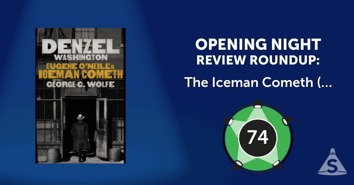 """The Iceman Cometh,"" written by Eugene O'Neill and directed by George C. Wolfe, opened on April 26, 2018 in New York City."