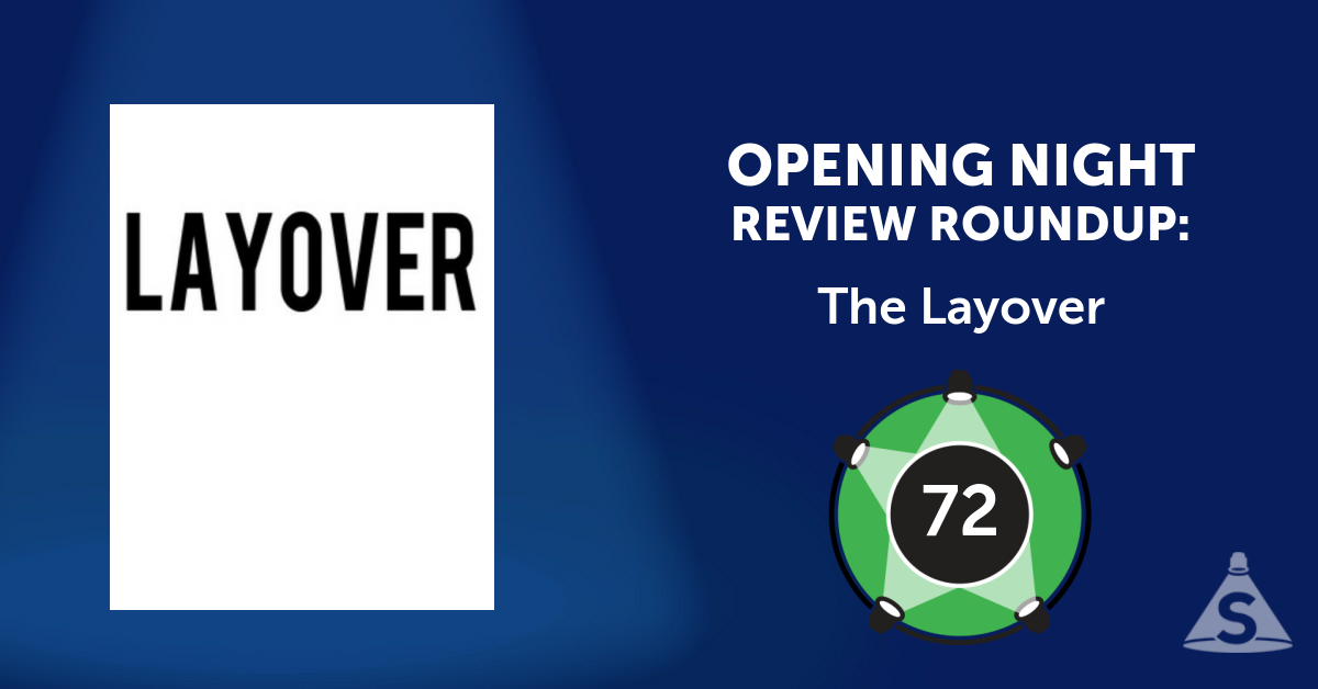 """The Layover,"" written by Leslye Headland and directed by Trip Cullman, opened on August 25, 2016 in New York City."