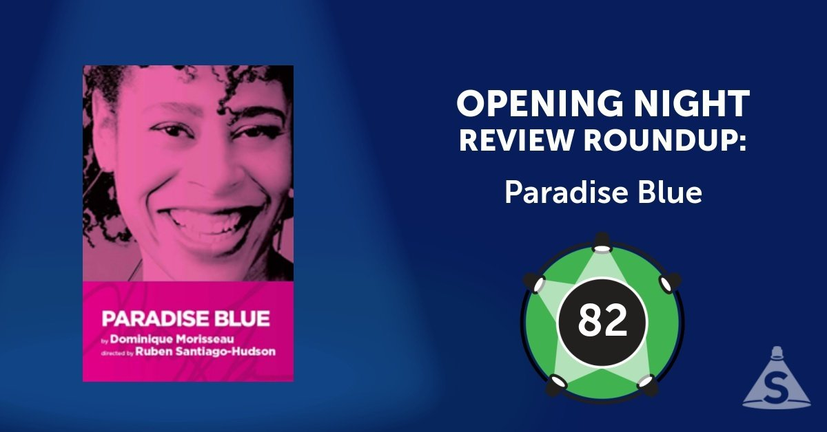 """Paradise Blue"", written by Dominique Morisseau and directed by Ruben Santiago-Hudson opened on May 14, 2018 in New York City."