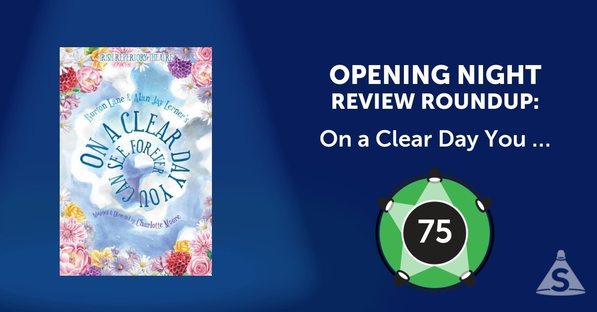 """On a Clear Day You Can See Forever,"" with music by Burton Lane, a book and lyrics by Alan Jay Lerner,  and directed by Charlotte Moore, opened on June 28, 2018 in New York City."