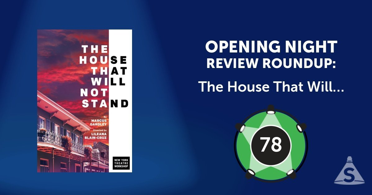 """The House That Will Not Stand,"" written by Marcus Gardley and directed by Lileana Blain-Cruz, opened on July 30, 2018 in New York City."