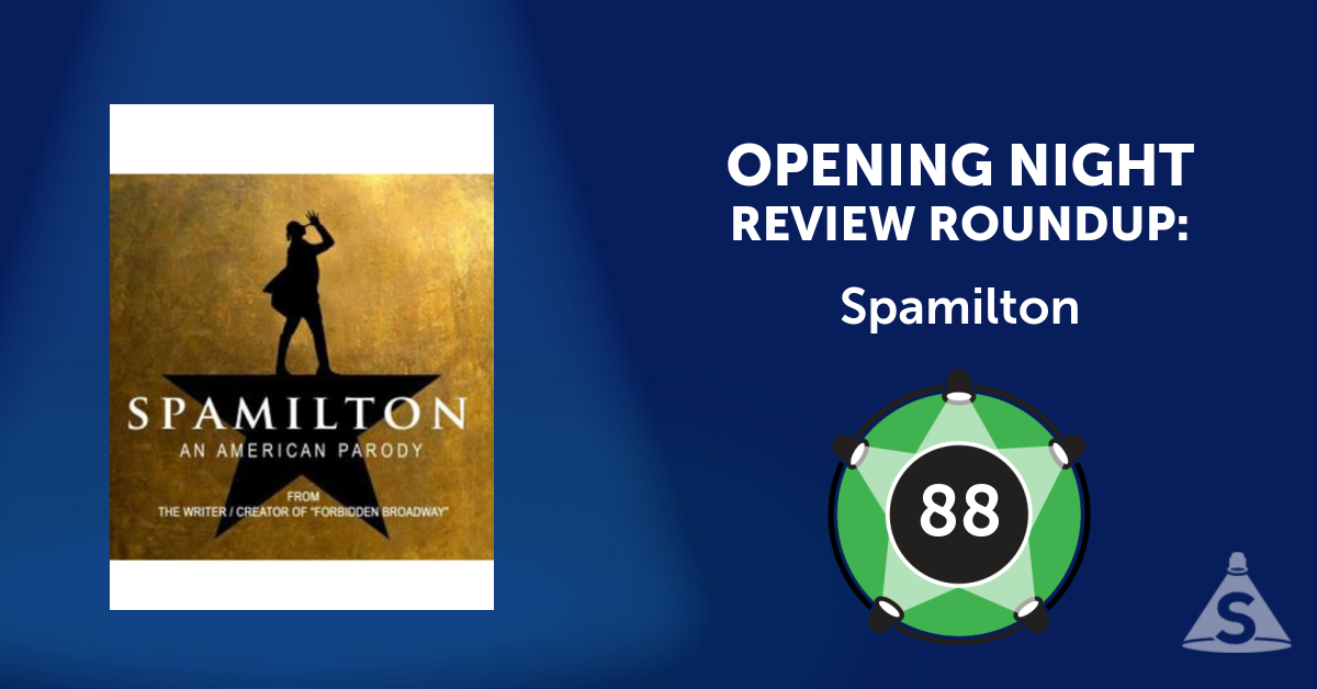 """Spamilton,"" written and directed by Gerard Alessandrini, opened on September  8, 2016 in New York City."