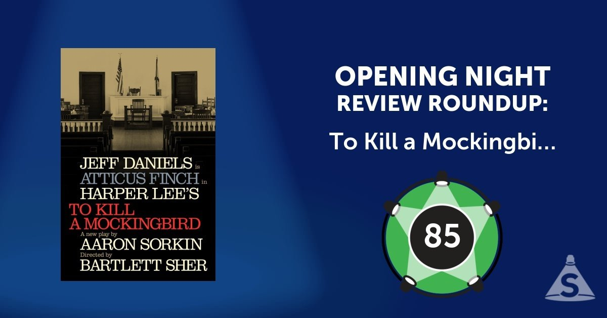 To Kill A Mockingbird Broadway Written By Aaron Sorkin And Directed