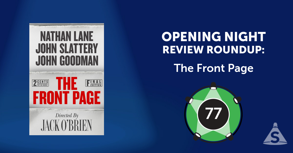 """The Front Page,"" written by Ben Hecht and Charles MacArthur and directed by Jack O'Brien, opened on October 20, 2016 in New York City."