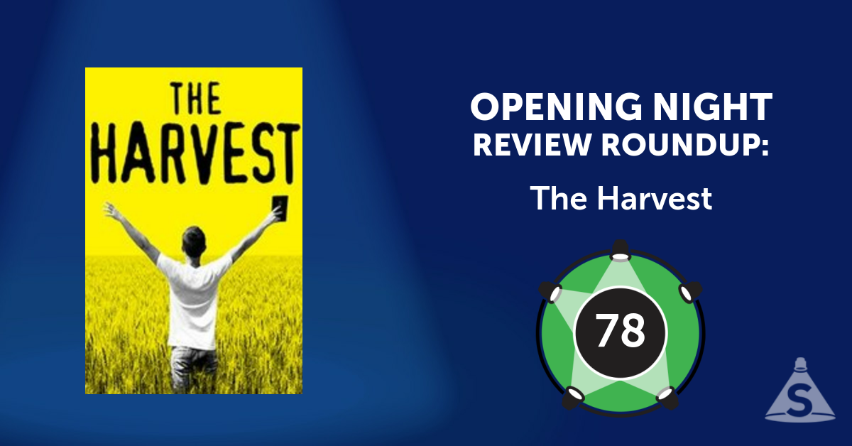 """The Harvest,"" written by Samuel D.  Hunter and directed by Davis McCallum, opened on October 24, 2016 in New York City."