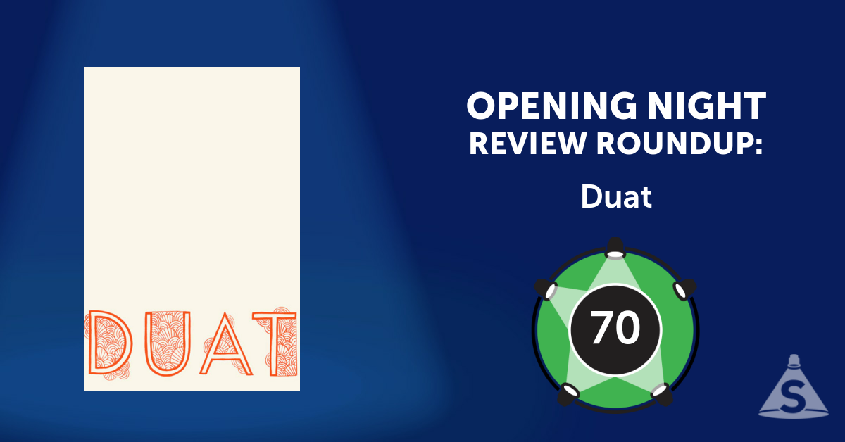 """Duat,"" written by Daniel Alexander Jones and directed by William Davis, opened on October 25, 2016 in New York City."