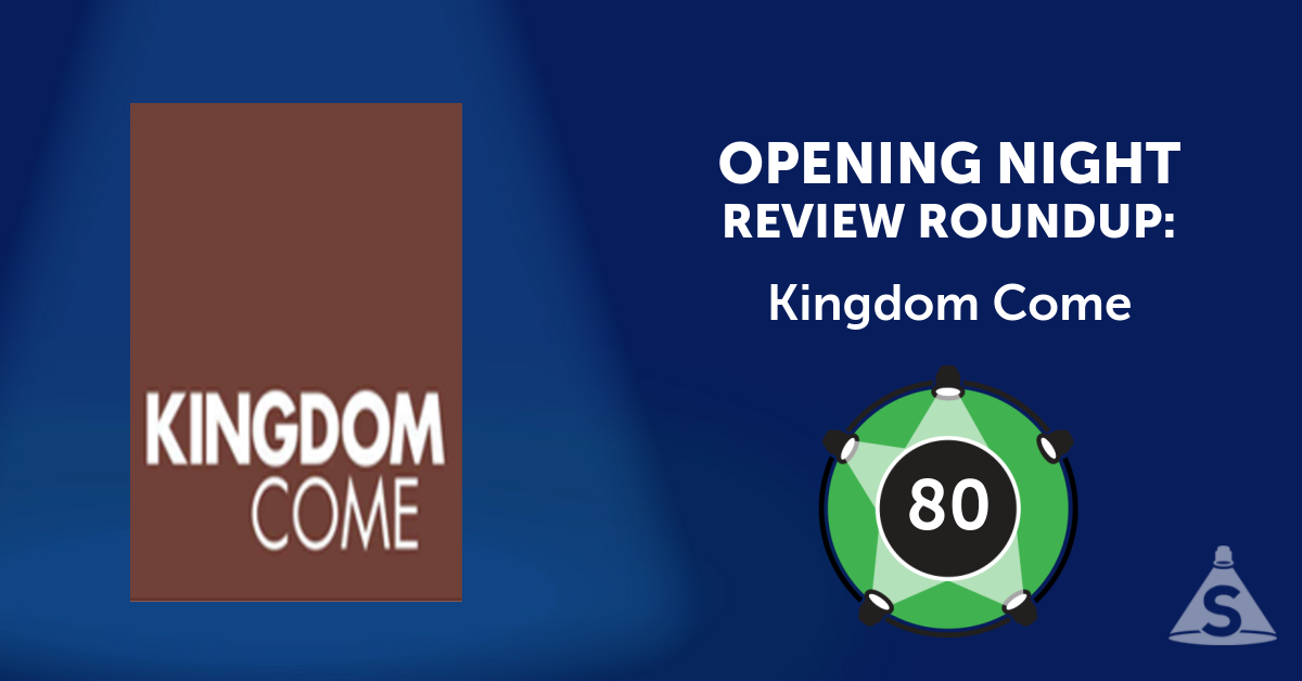 """Kingdom Come,"" written by Jenny Rachel Weiner and directed by Kip Fagan, opened on November  2, 2016 in New York City."