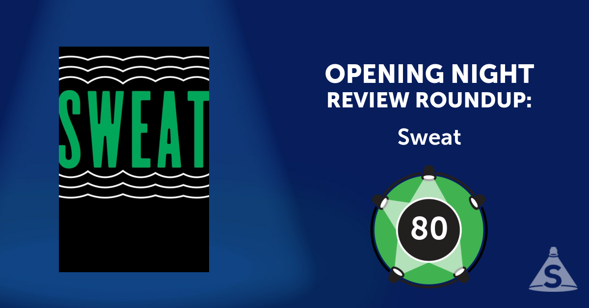 """Sweat,"" written by Lynn Nottage and directed by Kate Whoriskey, opened on November  3, 2016 in New York City."