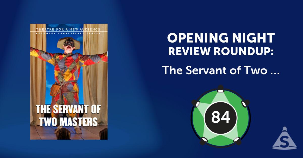 """The Servant of Two Masters,"" written by Carlo Goldoni and directed by Christopher Bayes, opened on November 16, 2016 in New York City."