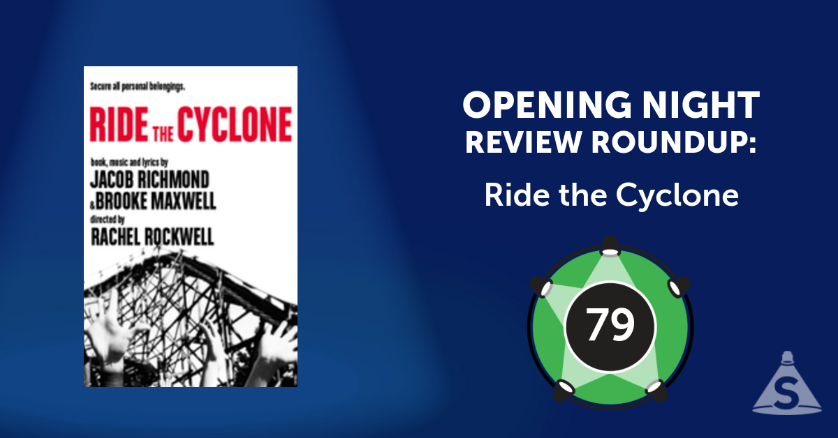 """Ride the Cyclone,"" with a book and song by Jacob Richmond and directed by Rachel  Rockwell, opened on November 30, 2016 in New York City."