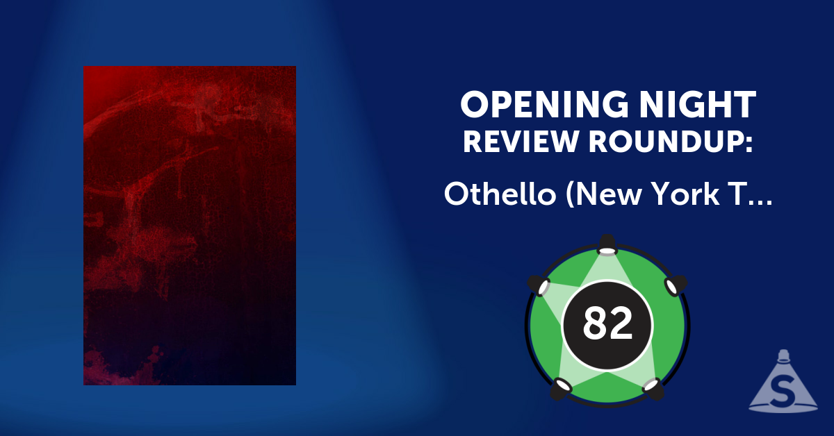 """Othello (New York Theatre Workshop),"" written by William Shakespeare and directed by Sam Gold, opened on December 12, 2016 in New York City."