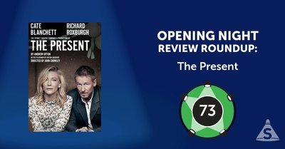 """The Present,"" written by Andrew Upton and directed by John Crowley, opened on January  8, 2017 in New York City."