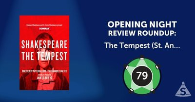 """The Tempest (St. Ann's Warehouse),"" written by William Shakespeare and directed by Phyllida Lloyd, opened on January 18, 2017 in New York City."