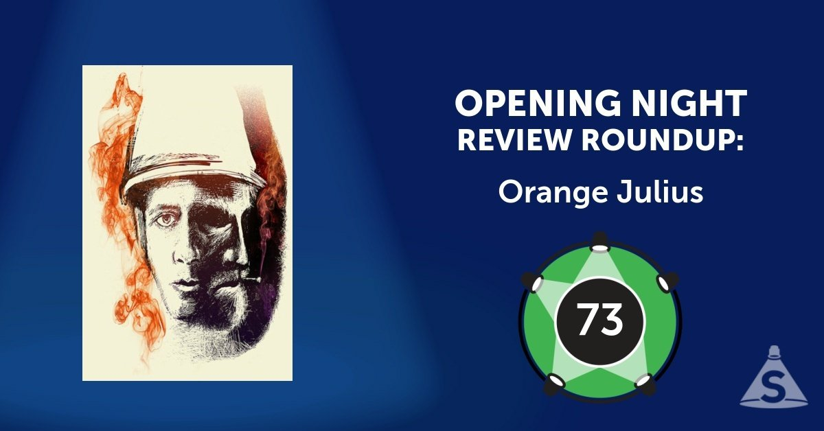 """Orange Julius,"" written by Basil Kreimendahl and directed by Dustin Wills, opened on January 22, 2017 in New York City."
