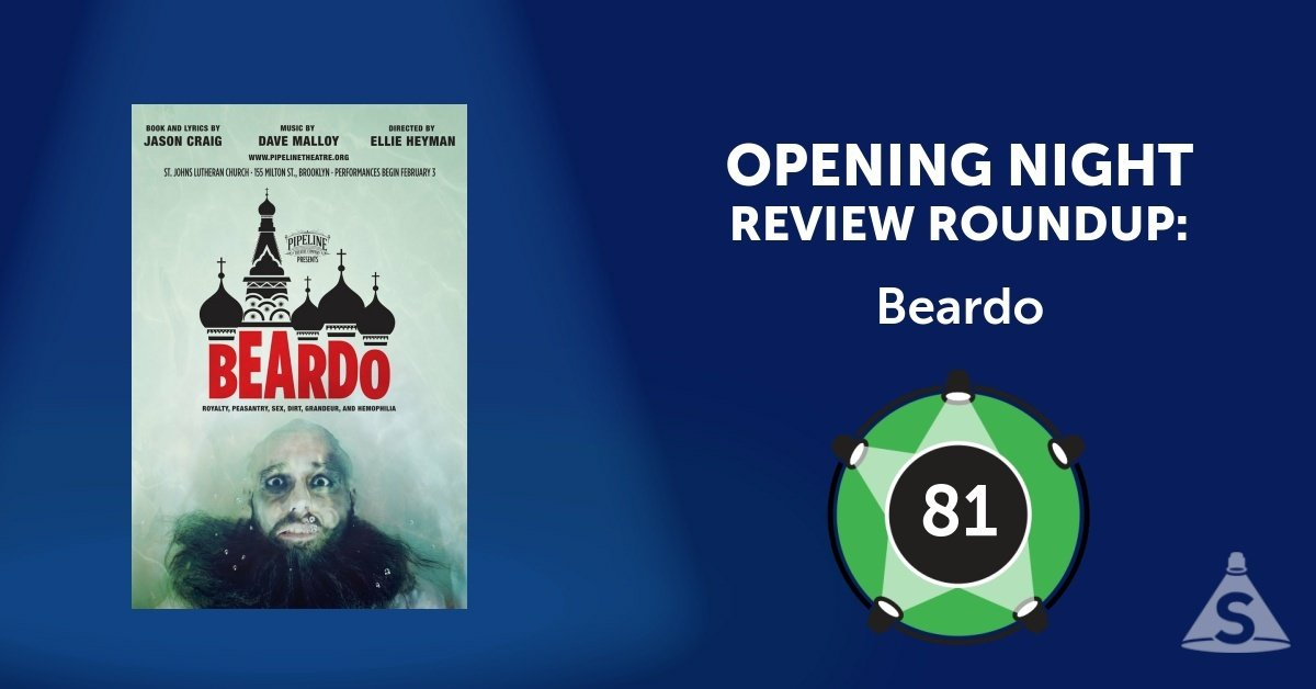 """Beardo,"" with music by Dave Malloy, book and lyrics by Jason Craig, and directed by Ellie Heyman, opened on February 12, 2017 in New York City."