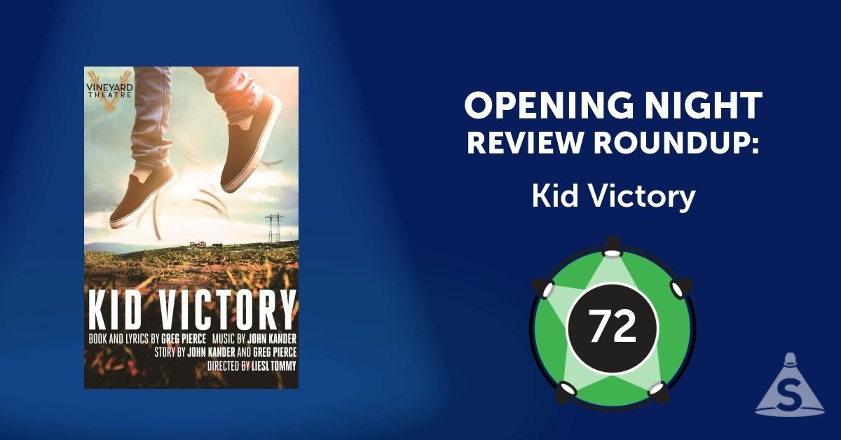 """Kid Victory,"" with music by John Kander, book and lyrics by Greg Pierce, and directed by Liesl Tommy, opened on February 22, 2017 in New York City."