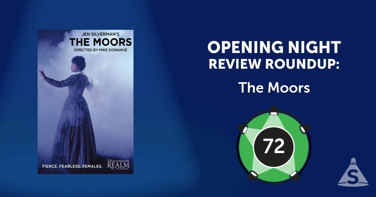 """The Moors,"" written by Jen Silverman and directed by Mike Donahue, opened on March 13, 2017 in New York City."