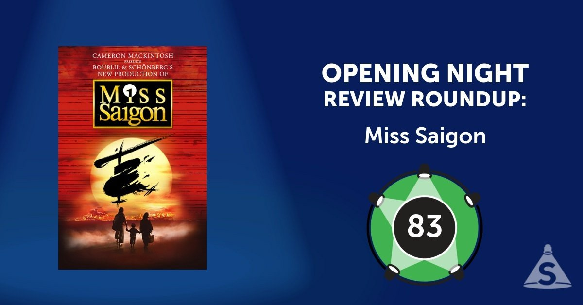 """Miss Saigon,"" with a book and lyrics by Alain Boublil, music by Claude-Michel Schönberg, and directed by Laurence Connor, opened on March 23, 2017 in New York City."
