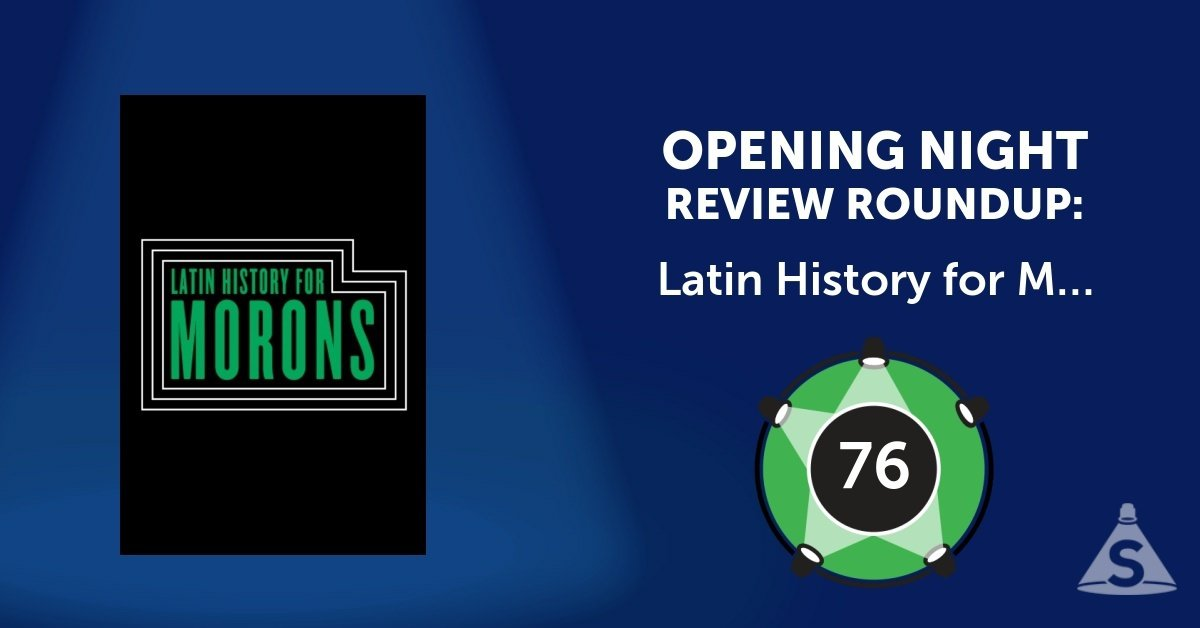 """Latin History for Morons,"" written and performed by John Leguizamo and directed by Tony Taccone, opened on March 27, 2017 in New York City."