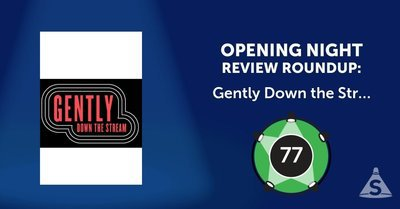 """Gently Down the Stream,"" written by Martin Sherman and directed by Sean Mathias, opened on April  5, 2017 in New York City."