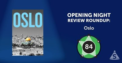 "The Broadway transfer of ""Oslo,"" written by J.T. Rogers and directed by Bartlett Sher, opened on April 13, 2017 in New York City."