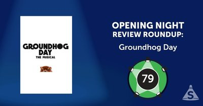 """Groundhog Day,"" with songs by Tim Minchin, a book by Danny Rubin, and directed by Matthew Warchus, opened on April 17, 2017 in New York City."