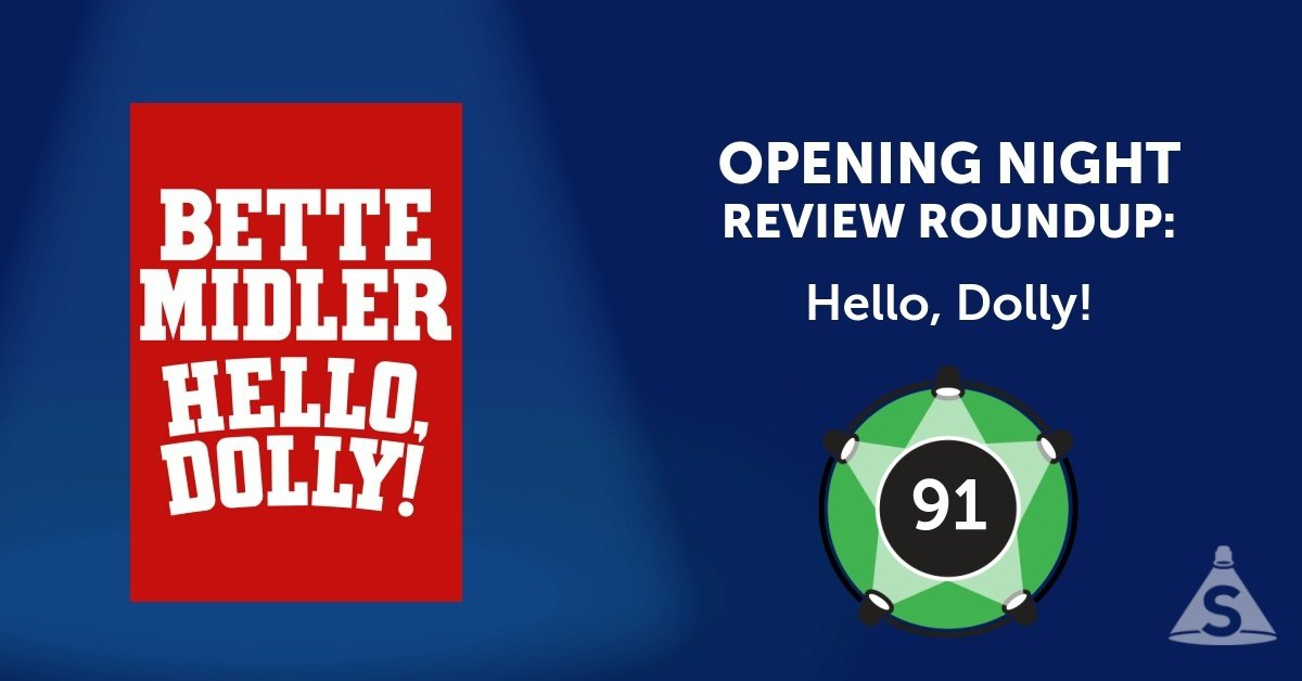 """Hello, Dolly!,"" with songs by Jerry Herman, a book by Michael Stewart, and directed by Jerry Zaks, opened on April 20, 2017 in New York City."